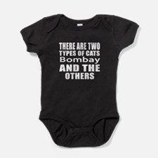 There Are Two Types Of Bombay Cats D Baby Bodysuit