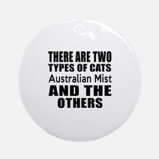 There Are Two Types Of Australian M Round Ornament