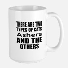 There Are Two Types Of Ashera Cats Desi Large Mug