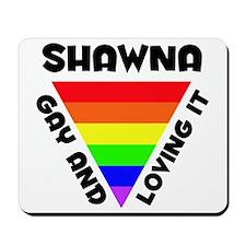 Shawna Gay Pride (#006) Mousepad