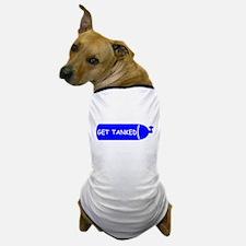 Get Tanked Dog T-Shirt