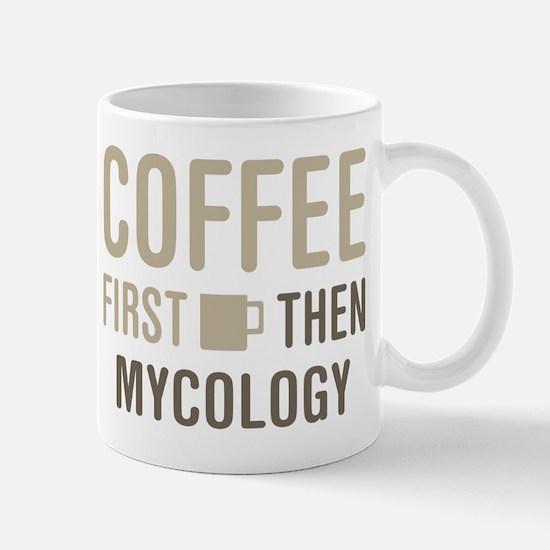 Coffee Then Mycology Mugs