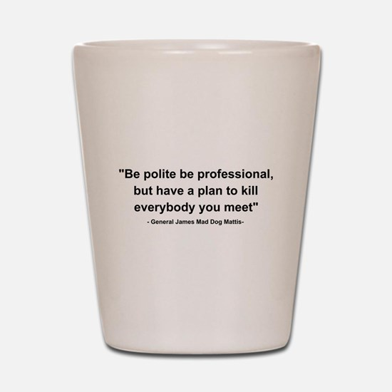 Mad Dog Quote Shot Glass