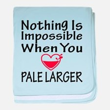 Nothing is impossible when you Pale L baby blanket