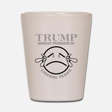 Trump Biggest Producer of Liberal Tears Shot Glass