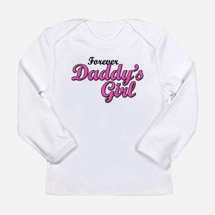 forever_daddys_girl Long Sleeve T-Shirt