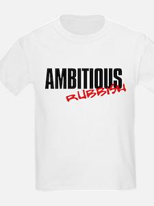 ambitiousrubbish2a.jpg T-Shirt