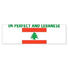 IM PERFECT AND LEBANESE Bumper Bumper Sticker