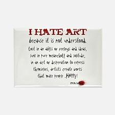 I Hate Art - Rectangle Magnet
