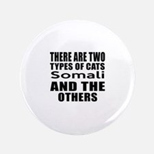 There Are Two Types Of Somali Cats Designs Button