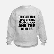 There Are Two Types Of Sokoke Cats Sweatshirt