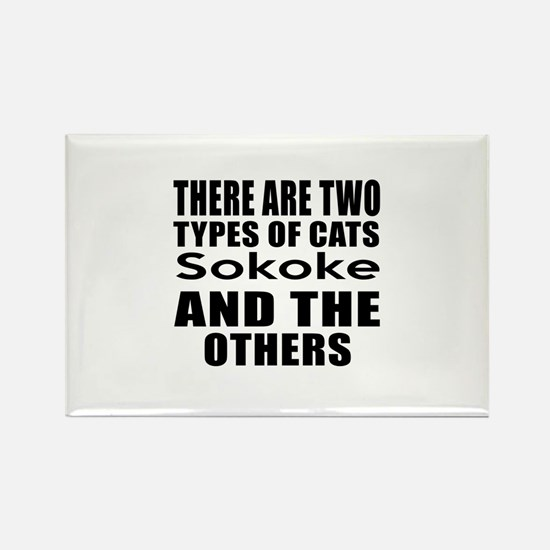 There Are Two Types Of Sokoke Cat Rectangle Magnet