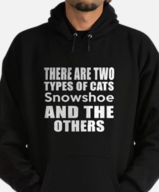 There Are Two Types Of Snowshoe Cats Hoodie (dark)