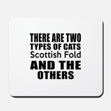 There Are Two Types Of Scottish Fold Cat Mousepad