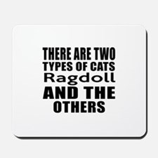 There Are Two Types Of Ragdoll Cats Desi Mousepad