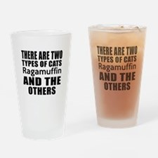 There Are Two Types Of Ragamuffin C Drinking Glass