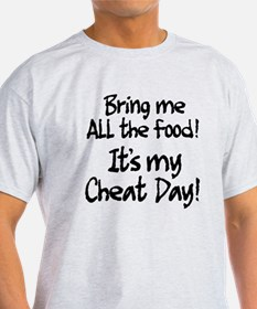 It's my cheat day! T-Shirt