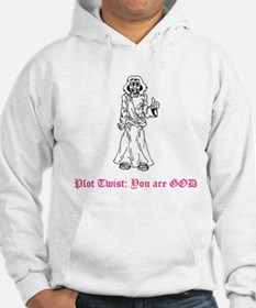 Plot Twist: You are GOD Sweatshirt