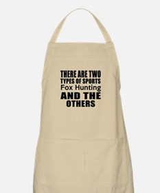 There Are Two Types Of Sports Fox Hunting De Apron