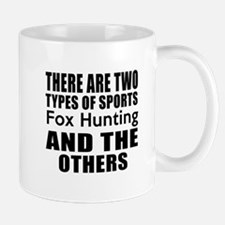 There Are Two Types Of Sports Fox Hunti Mug