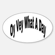 Oy Vey What A Day Decal