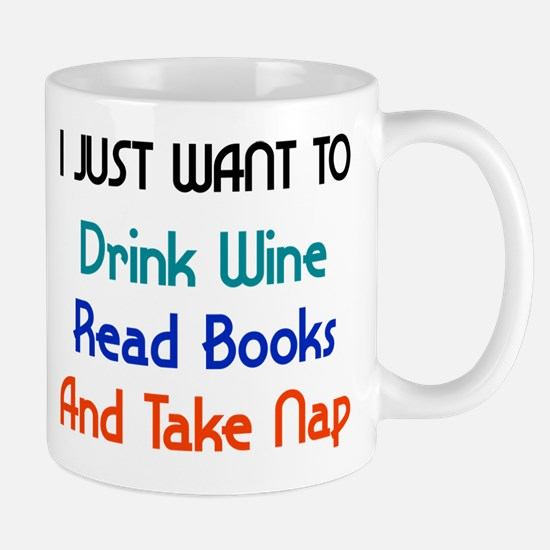 Drink Wine, Read Books and Take Nap Mugs