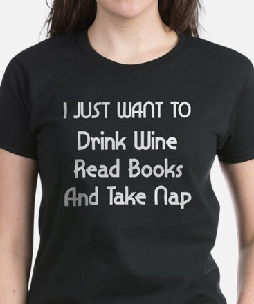 Drink Wine, Read Books and Take Nap T-Shirt