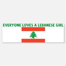 EVERYONE LOVES A LEBANESE GIR Bumper Bumper Bumper Sticker