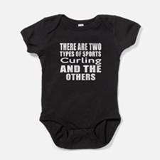 There Are Two Types Of Sports Curlin Baby Bodysuit