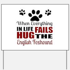Hug The English Foxhound Yard Sign