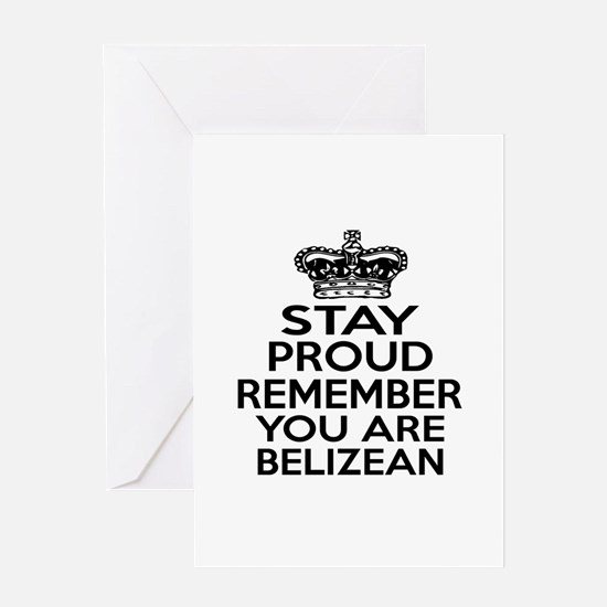 Stay Proud Remember You Are Belize Greeting Card