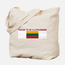 PROUD TO BE A LITHUANIAN Tote Bag