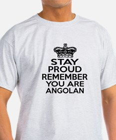 Stay Proud Remember You Are Angola T-Shirt
