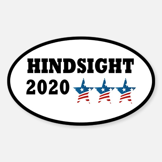 Anti-Trump Hindsight 2020 Sticker (Oval)