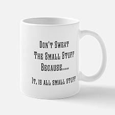 Dont sweat the small stuff Mugs