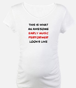 awesome early music performer Shirt