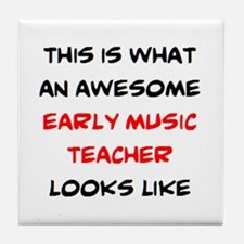 awesome early music teacher Tile Coaster