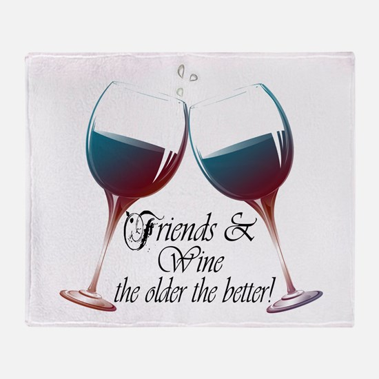 Friends And Wine The Older Better Throw Blanket