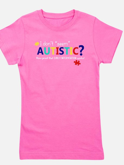 "Don't ""Seem"" Autistic? (Self) T-Shirt"