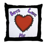 Boys Love Me Throw Pillow