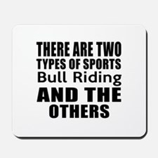 There Are Two Types Of Sports Bull Ridin Mousepad