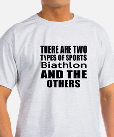 There Are Two Types Of Sports Biathl T-Shirt