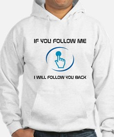 If You Follow Me I Will Follow You Back Sweatshirt