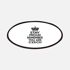 Stay Proud Remember You Are Czech Patch