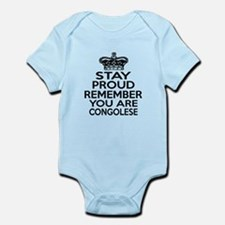 Stay Proud Remember You Are Congol Infant Bodysuit