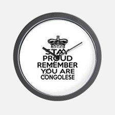 Stay Proud Remember You Are Congolese Wall Clock