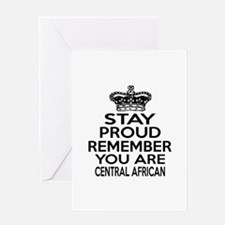 Stay Proud Remember You Are CENTRAL Greeting Card