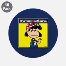 """Peanuts Don't Mess With Mom 3.5"""" Button (10 pack)"""