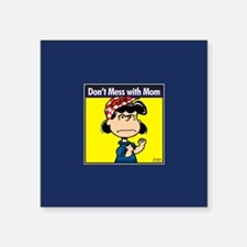 "Peanuts Don't Mess With Mom Square Sticker 3"" x 3"""