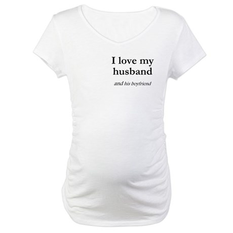 Husband/his boyfriend Maternity T-Shirt